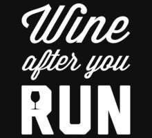 Wine After You Run by printproxy