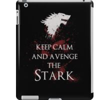 Keep calm and avenge the Stark iPad iPad Case/Skin