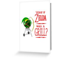 What if Zelda was a Grill? Greeting Card