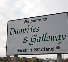 Welcome to Dumfries & Galloway sign in Scotland by Keith Larby