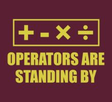 Operators Are Standing By by BrightDesign