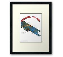 Refusal to Die! Framed Print