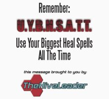 "The Hive Leader: ""UYBHSATT"" by TheWWMC"