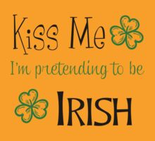 Irish Humor Kiss Me Shirt by Brenda Hopkins