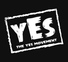"""yEs"" - The Yes Movement 4 Life! by TeeHut"