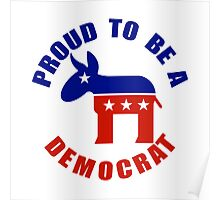 Proud to be a Democrat Poster