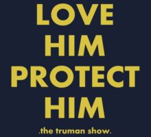 Love Him, Protect Him (The Truman Show) by HalfFullBottle