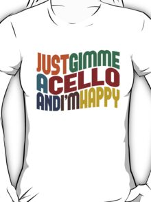 Gimme A Cello T-Shirt