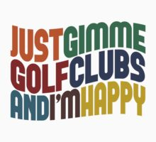 Gimme Some Golf Clubs by Wordy Type