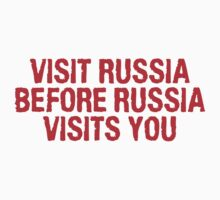 Visit Russia before Russia visits you by SlubberBub