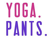 Yoga. Pants. by sweetprovidence