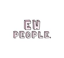 Ew, people by yntsly