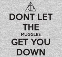 Don't let the Muggles get you down! by Jadethomas21