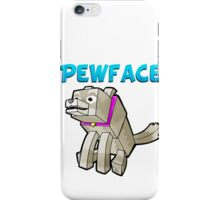 It's Pewface! iPhone Case/Skin