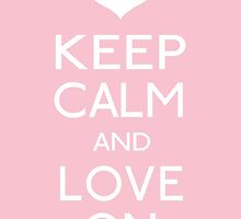 Keep Calm and love on by irenethefirst