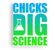 Chicks Dig Science Canvas Print