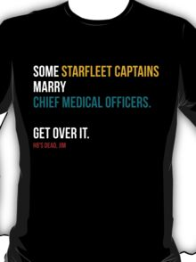Some Starfleet Captains Marry Chief Medical Officers T-Shirt