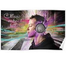 Music makes it better Poster
