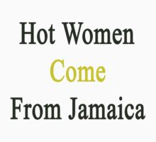 Hot Women Come From Jamaica  by supernova23