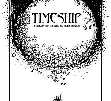 Timeship Saga by Bob Bello
