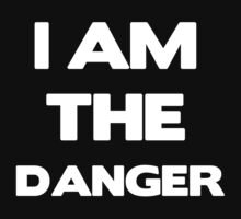 I AM THE DANGER - LIMITED EDITION TSHIRT by cal5086