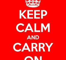 Keep Calm and Carry On by Janel Vazquez
