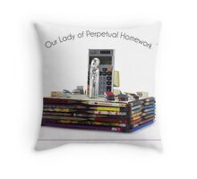 Our Lady of Perpetual Homework by Elaine Luther Throw Pillow