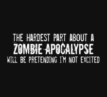 The Hardest Part About A Zombie Apocalypse by geekygirl37