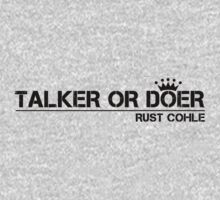 True Detective Talker Or Doer 2 by Prophecyrob