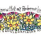 My Redeemer (Job 19:25) by dosankodebbie