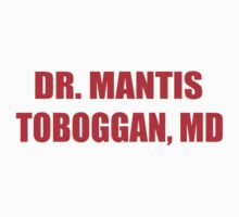 Dr Mantis Toboggan, MD by HalfFullBottle