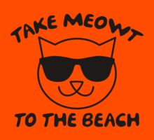 Take Meowt To The Beach by BrightDesign