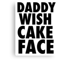 DADDY WISH CAKE FACE (Black) Canvas Print