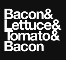 Bacon & Lettuce & Tomato & Bacon by Jonny Cottone