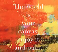 The world is your canvas! phone case by LivingLife