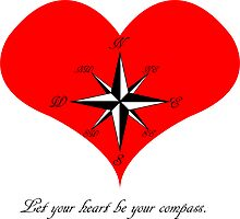 Let your heart be your compass. by loki1982
