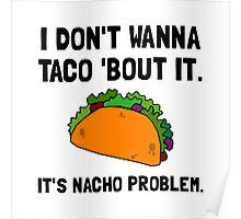 Taco Nacho Problem Poster