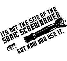 Dr. Who - Not the size of the Sonic Screwdriver Photographic Print