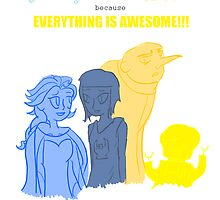 Let It Go, Drift, & Be Happy, because EVERYTHING IS AWESOME!! by zekroraptor