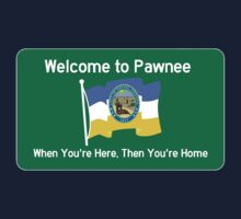 Welcome To Pawnee - When You're Here, Then You're Home by Conrad B. Hart