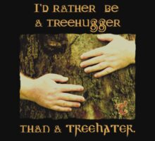 I'd Rather be a Treehugger by Toradellin