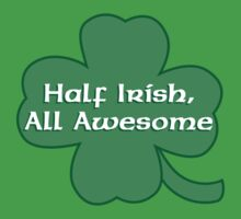 Half Irish, All Awesome for St. Patrick's Day by monkeyjenn