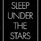 Sleep Under The Stars by Karolis Butenas