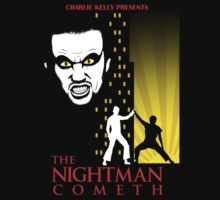The Nightman Cometh Varient (Always Sunny) by raintshirts