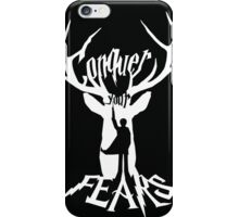 Conquer Your Fears iPhone Case/Skin