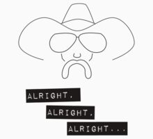 Alright Alright Alright - Cowboy by Option5