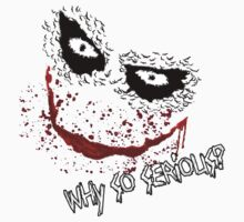 The Joker Why So Serious by DanielKristian