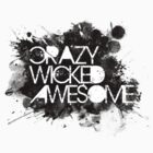 Crazy Wicked Awesome by Ian M.
