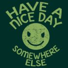 HAVE A NICE DAY - somewhere else by jazzydevil