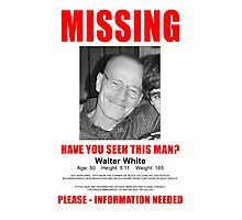 """Breaking Bad """"Missing"""" Poster Photographic Print"""